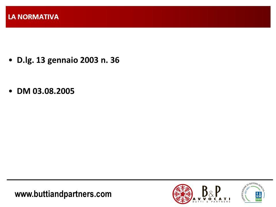 LA NORMATIVA D.lg. 13 gennaio 2003 n. 36 DM 03.08.2005