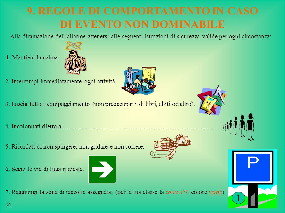 9. REGOLE DI COMPORTAMENTO IN CASO DI EVENTO NON DOMINABILE