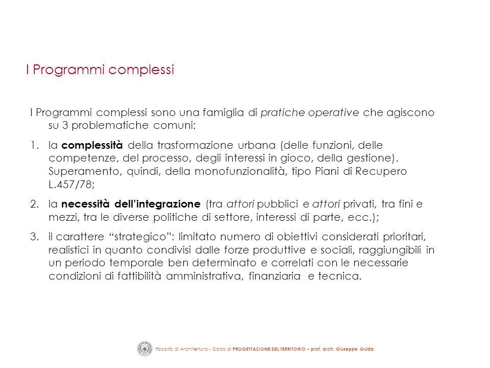 I Programmi complessi I Programmi complessi sono una famiglia di pratiche operative che agiscono su 3 problematiche comuni: