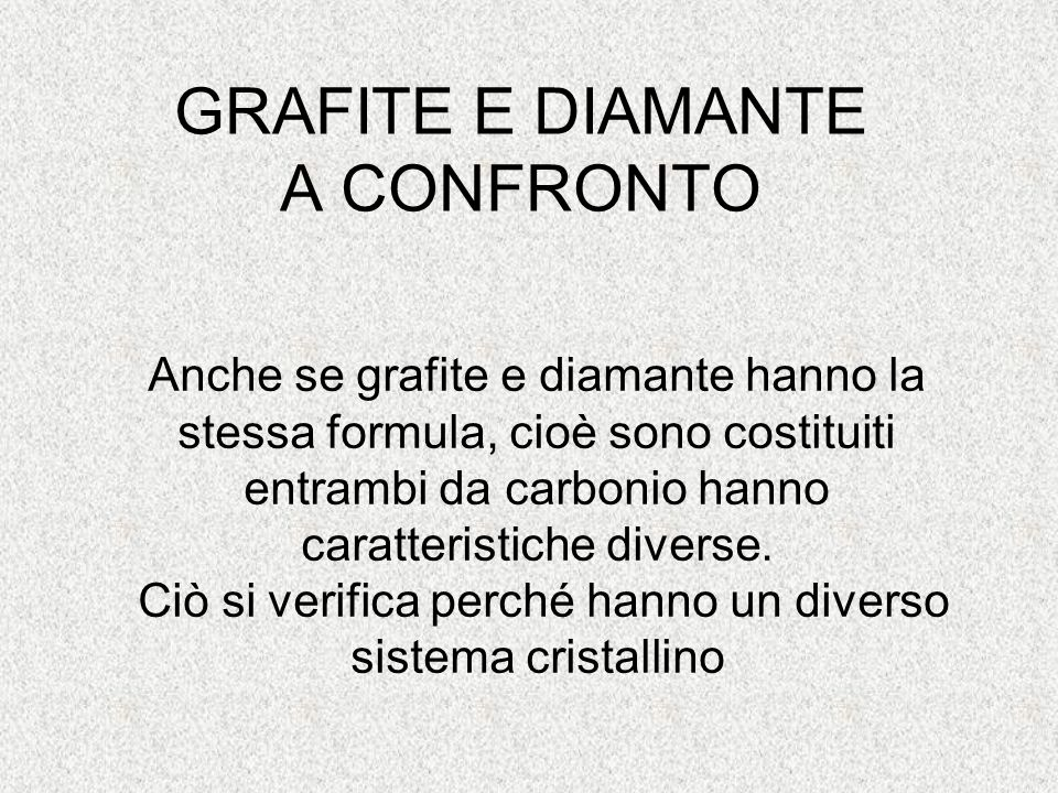 GRAFITE E DIAMANTE A CONFRONTO