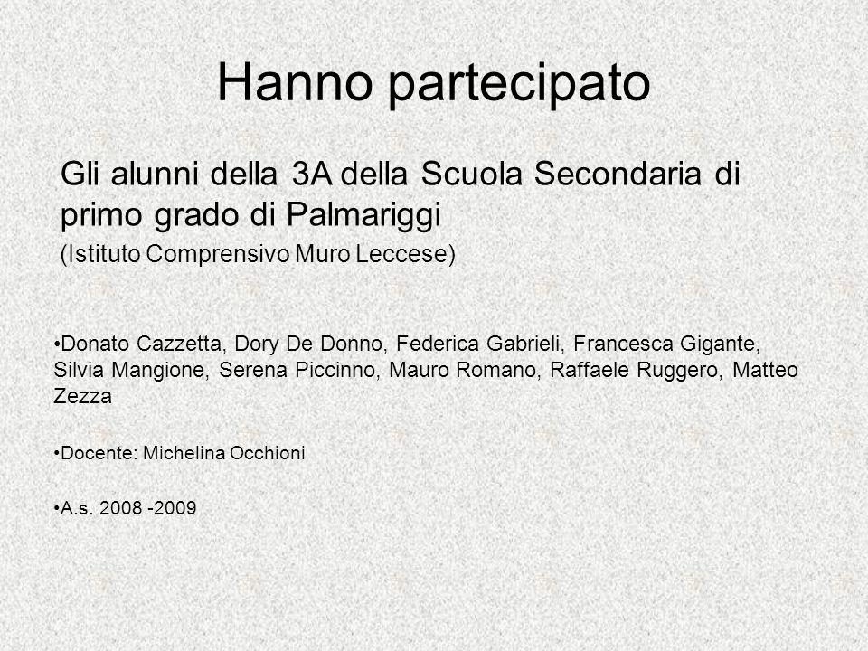 Hanno partecipato Gli alunni della 3A della Scuola Secondaria di primo grado di Palmariggi. (Istituto Comprensivo Muro Leccese)
