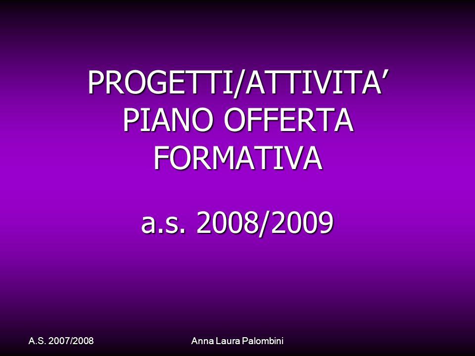 PROGETTI/ATTIVITA' PIANO OFFERTA FORMATIVA