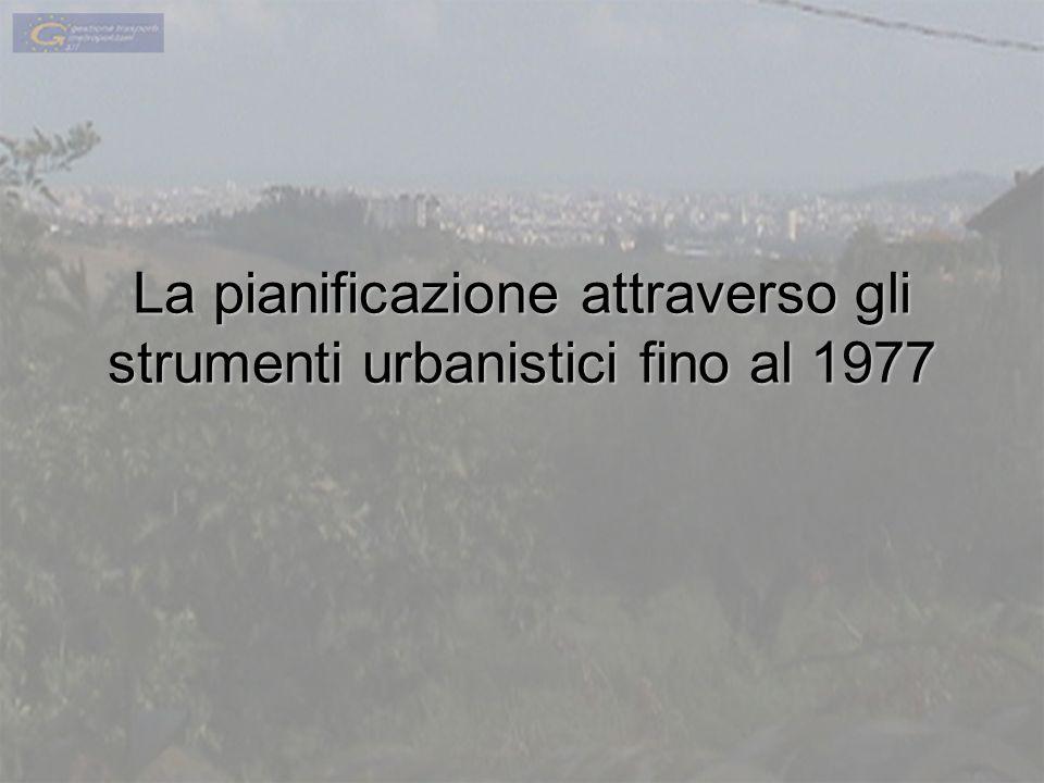 La pianificazione attraverso gli strumenti urbanistici fino al 1977
