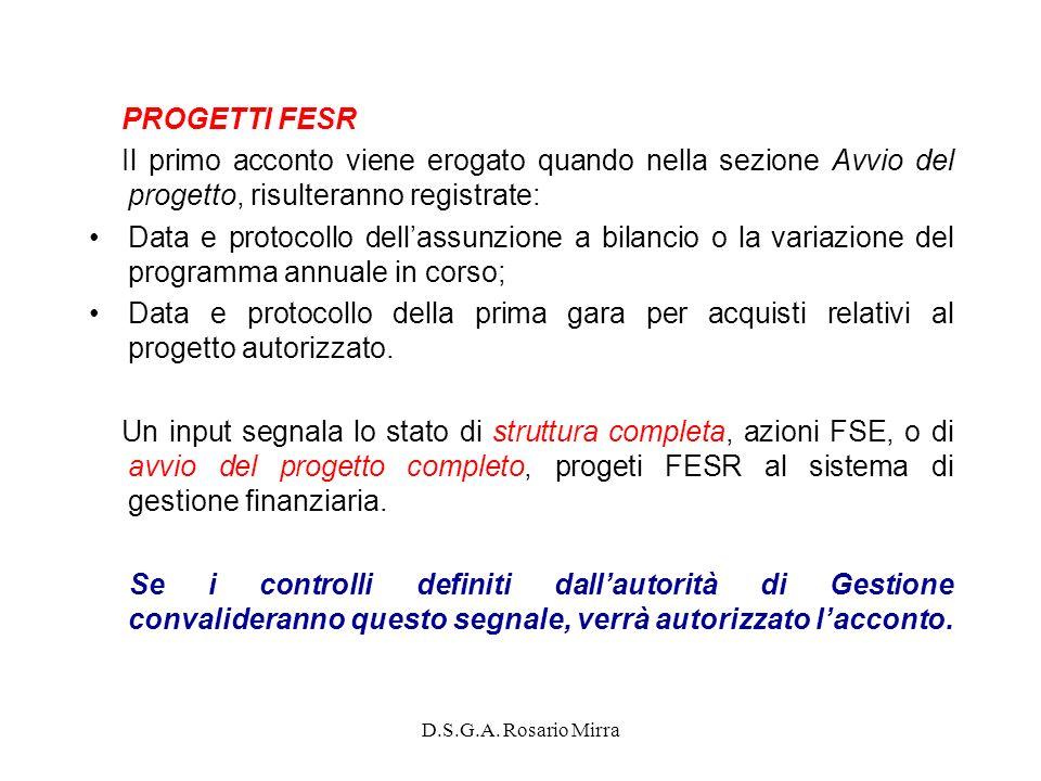 PROGETTI FESR Il primo acconto viene erogato quando nella sezione Avvio del progetto, risulteranno registrate: