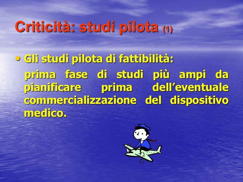 Criticità: studi pilota (1)