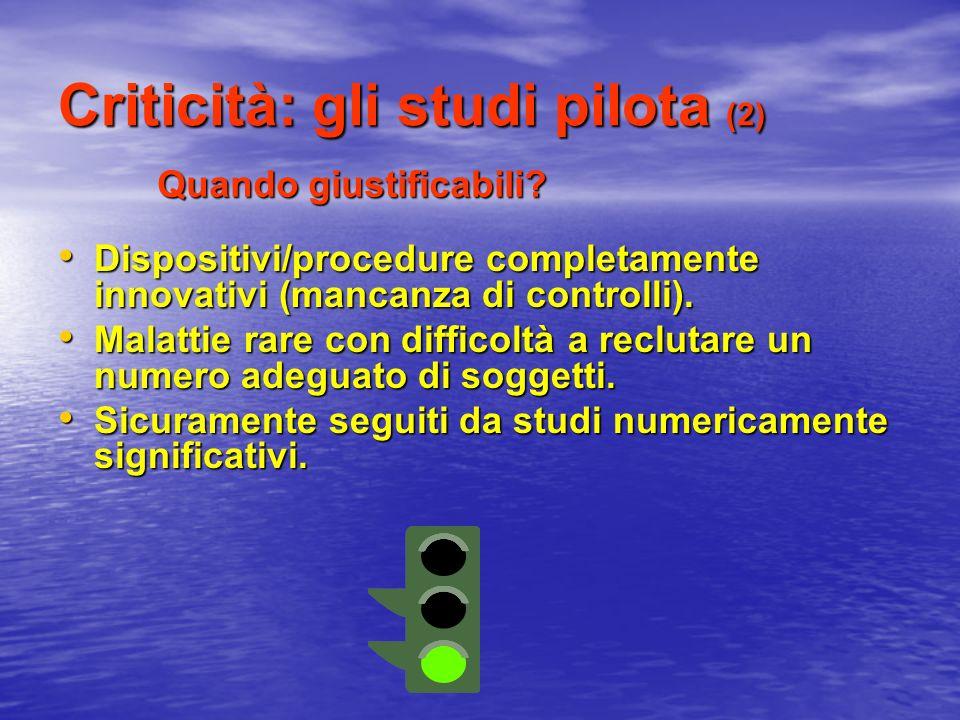 Criticità: gli studi pilota (2)