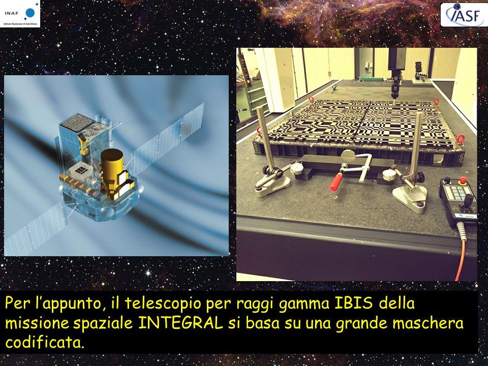 Per l'appunto, il telescopio per raggi gamma IBIS della missione spaziale INTEGRAL si basa su una grande maschera codificata.
