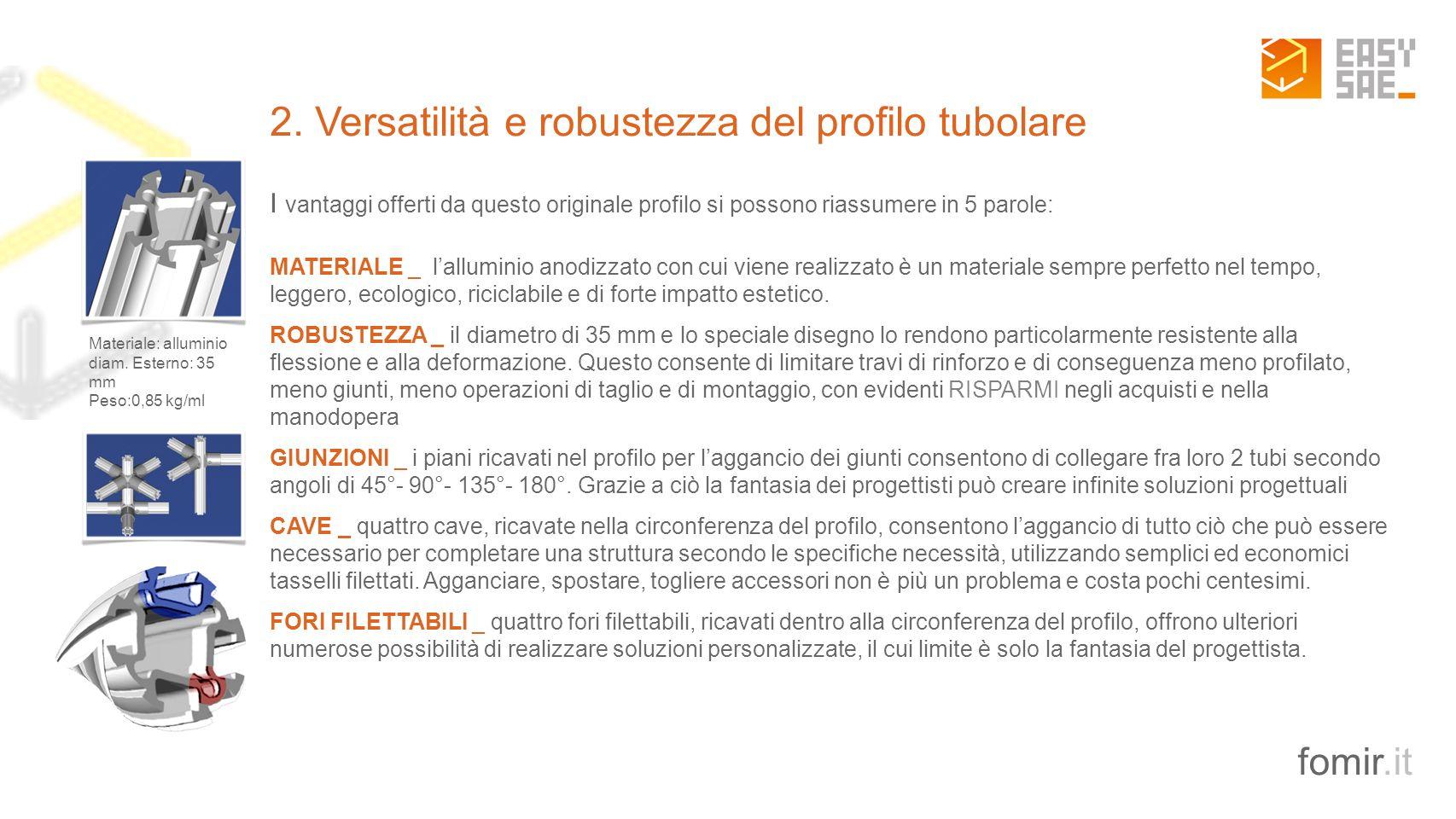 2. Versatilità e robustezza del profilo tubolare