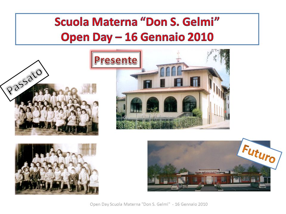 Scuola Materna Don S. Gelmi Open Day – 16 Gennaio 2010