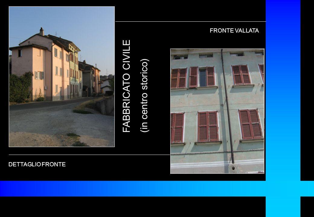 FRONTE VALLATA FABBRICATO CIVILE (in centro storico) DETTAGLIO FRONTE