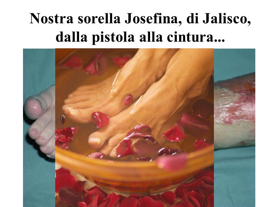 Nostra sorella Josefina, di Jalisco, dalla pistola alla cintura...
