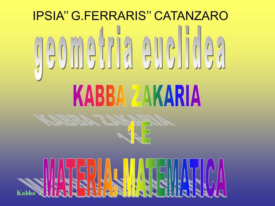 geometria euclidea KABBA ZAKARIA 1 E MATERIA: MATEMATICA