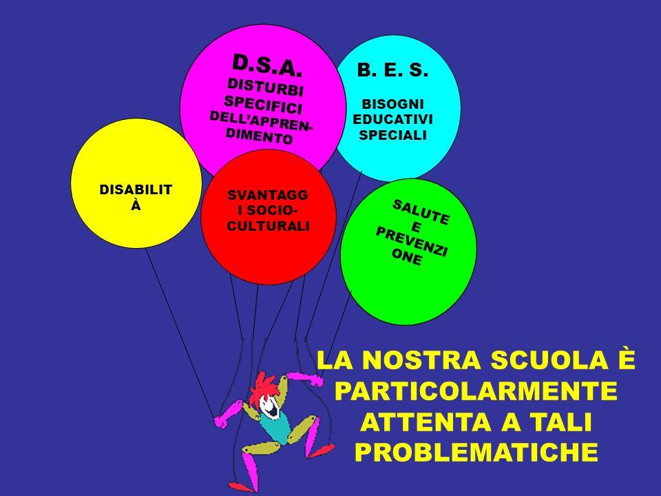 LA NOSTRA SCUOLA È PARTICOLARMENTE ATTENTA A TALI PROBLEMATICHE