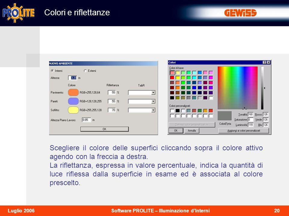 Colori e riflettanze Scegliere il colore delle superfici cliccando sopra il colore attivo agendo con la freccia a destra.