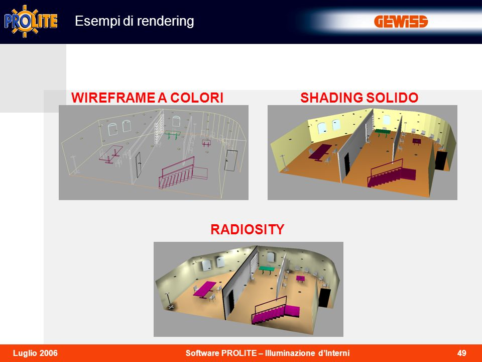 Esempi di rendering WIREFRAME A COLORI SHADING SOLIDO RADIOSITY