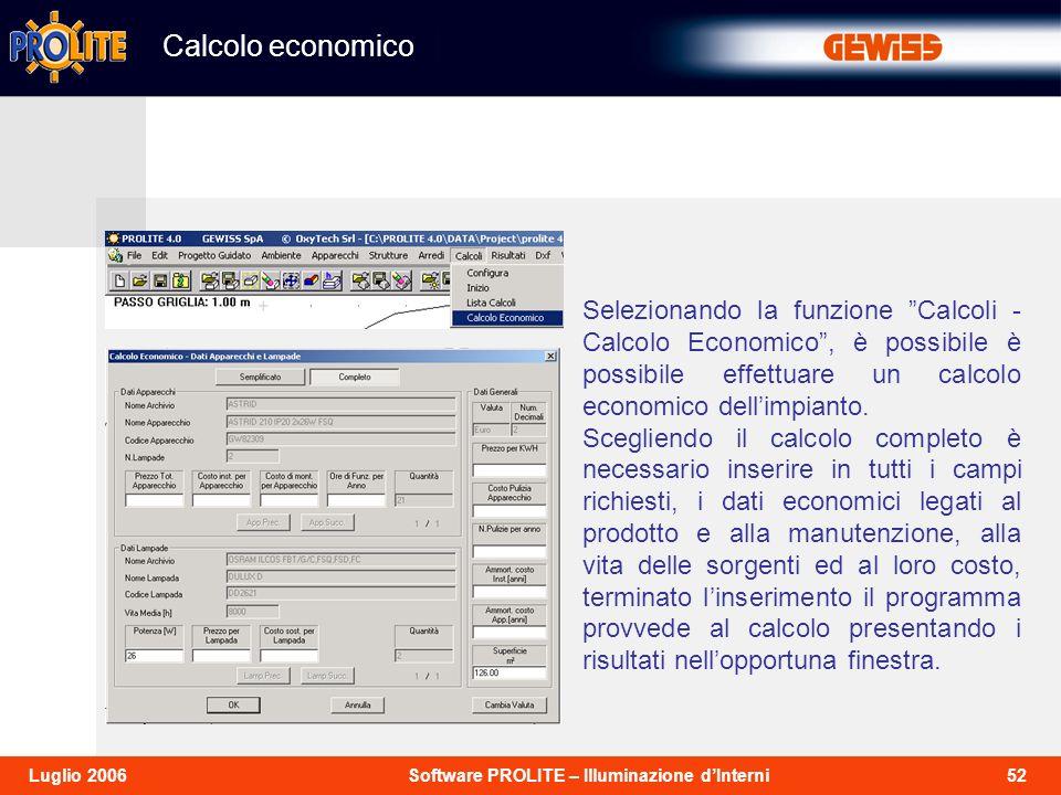 Calcolo economico Selezionando la funzione Calcoli - Calcolo Economico , è possibile è possibile effettuare un calcolo economico dell'impianto.
