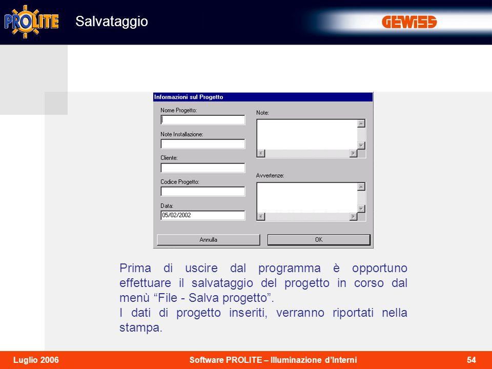 Salvataggio Prima di uscire dal programma è opportuno effettuare il salvataggio del progetto in corso dal menù File - Salva progetto .