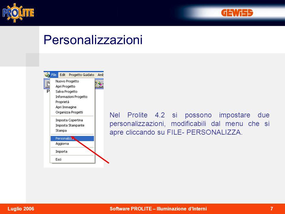 Personalizzazioni Nel Prolite 4.2 si possono impostare due personalizzazioni, modificabili dal menu che si apre cliccando su FILE- PERSONALIZZA.
