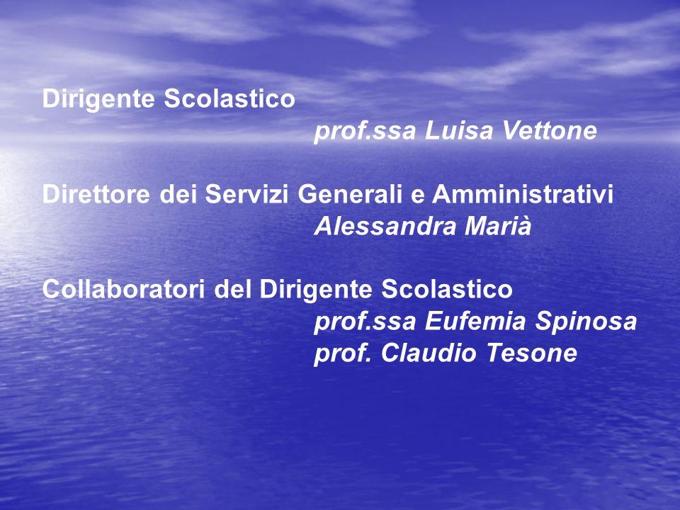 Dirigente Scolastico prof.ssa Luisa Vettone. Direttore dei Servizi Generali e Amministrativi Alessandra Marià.
