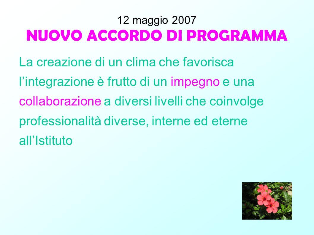 12 maggio 2007 NUOVO ACCORDO DI PROGRAMMA