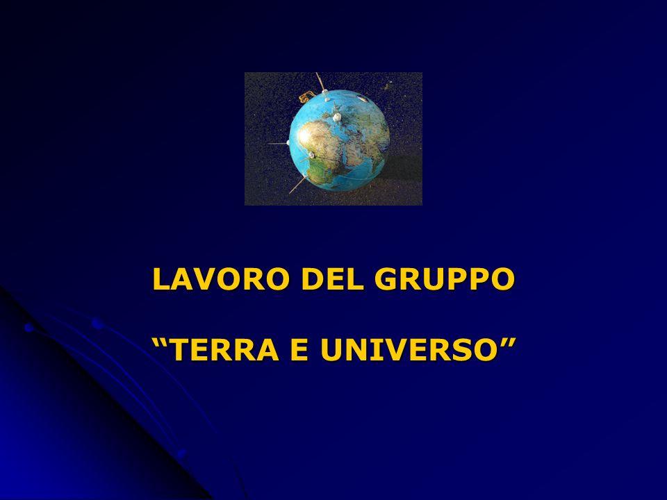 LAVORO DEL GRUPPO TERRA E UNIVERSO