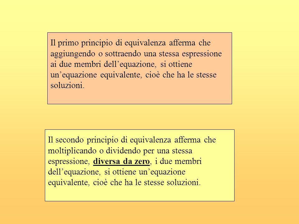 Il primo principio di equivalenza afferma che aggiungendo o sottraendo una stessa espressione ai due membri dell'equazione, si ottiene un'equazione equivalente, cioè che ha le stesse soluzioni.