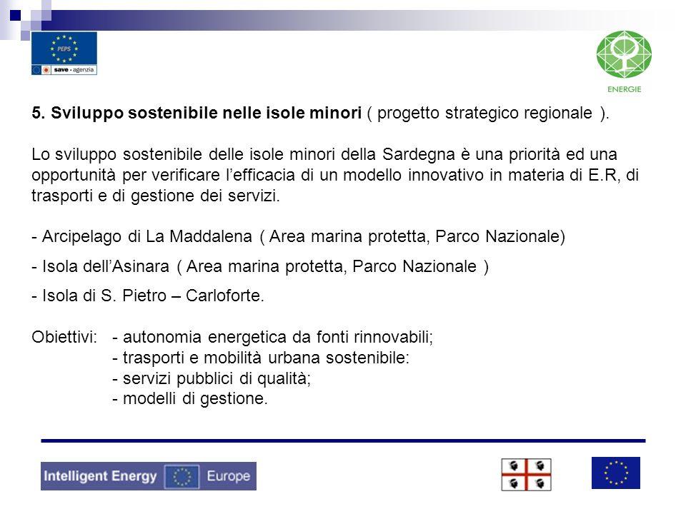 5. Sviluppo sostenibile nelle isole minori ( progetto strategico regionale ).