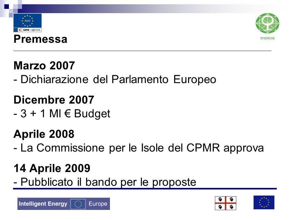 Premessa _______________________________________________________________________________________________ Marzo 2007 - Dichiarazione del Parlamento Europeo Dicembre 2007 - 3 + 1 Ml € Budget Aprile 2008 - La Commissione per le Isole del CPMR approva 14 Aprile 2009 - Pubblicato il bando per le proposte