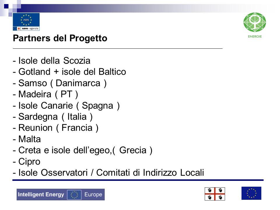 Partners del Progetto _________________________________________________________________________________ - Isole della Scozia - Gotland + isole del Baltico - Samso ( Danimarca ) - Madeira ( PT ) - Isole Canarie ( Spagna ) - Sardegna ( Italia ) - Reunion ( Francia ) - Malta - Creta e isole dell'egeo,( Grecia ) - Cipro - Isole Osservatori / Comitati di Indirizzo Locali