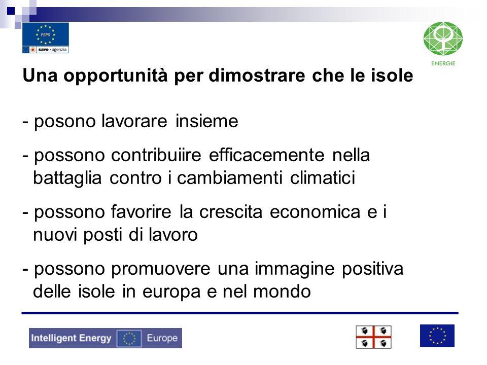 Una opportunità per dimostrare che le isole - posono lavorare insieme - possono contribuiire efficacemente nella battaglia contro i cambiamenti climatici - possono favorire la crescita economica e i nuovi posti di lavoro - possono promuovere una immagine positiva delle isole in europa e nel mondo