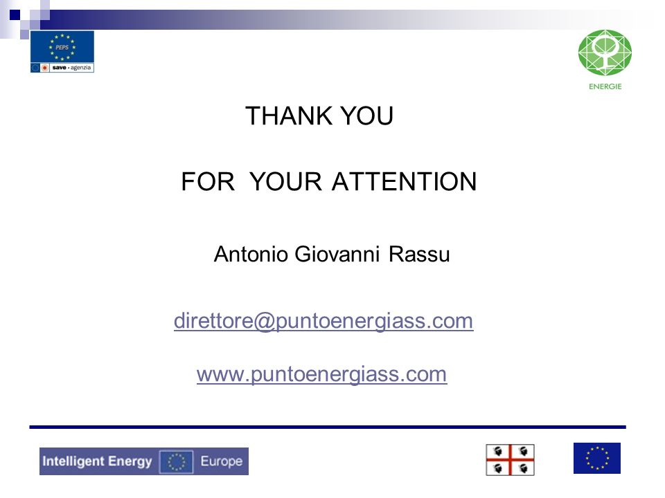 THANK YOU FOR YOUR ATTENTION Antonio Giovanni Rassu direttore@puntoenergiass.com www.puntoenergiass.com