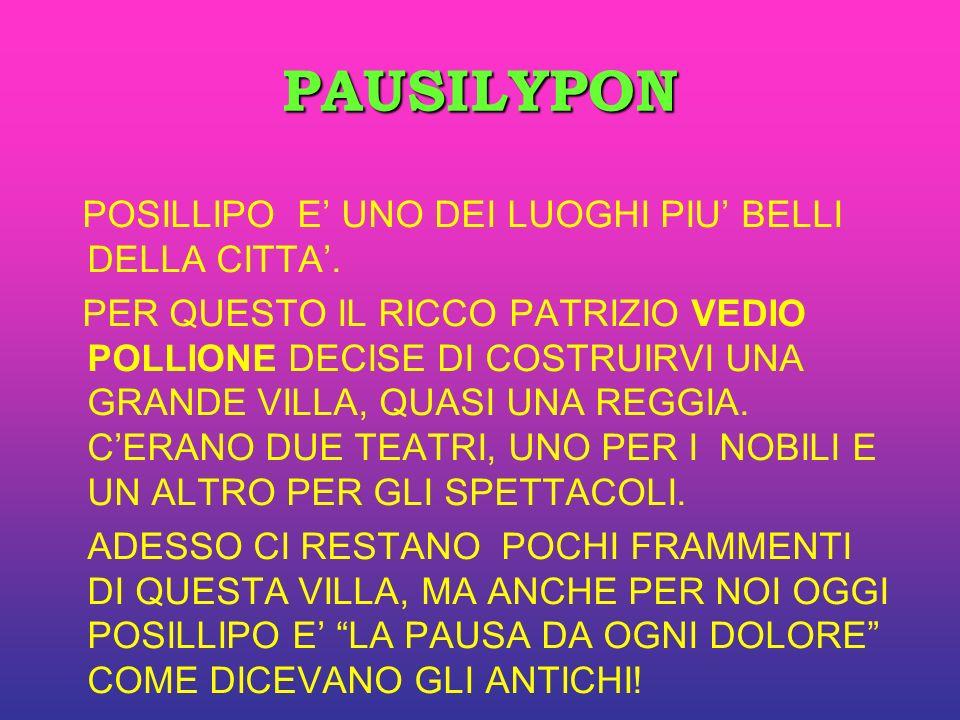 PAUSILYPON POSILLIPO E' UNO DEI LUOGHI PIU' BELLI DELLA CITTA'.