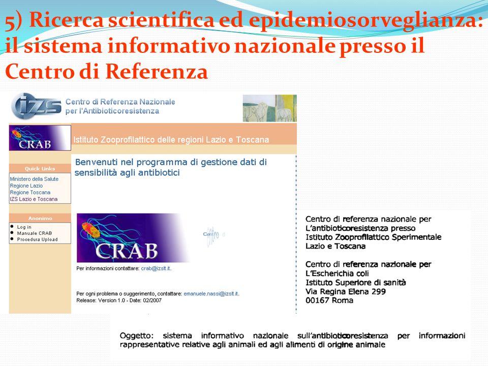 5) Ricerca scientifica ed epidemiosorveglianza: il sistema informativo nazionale presso il Centro di Referenza