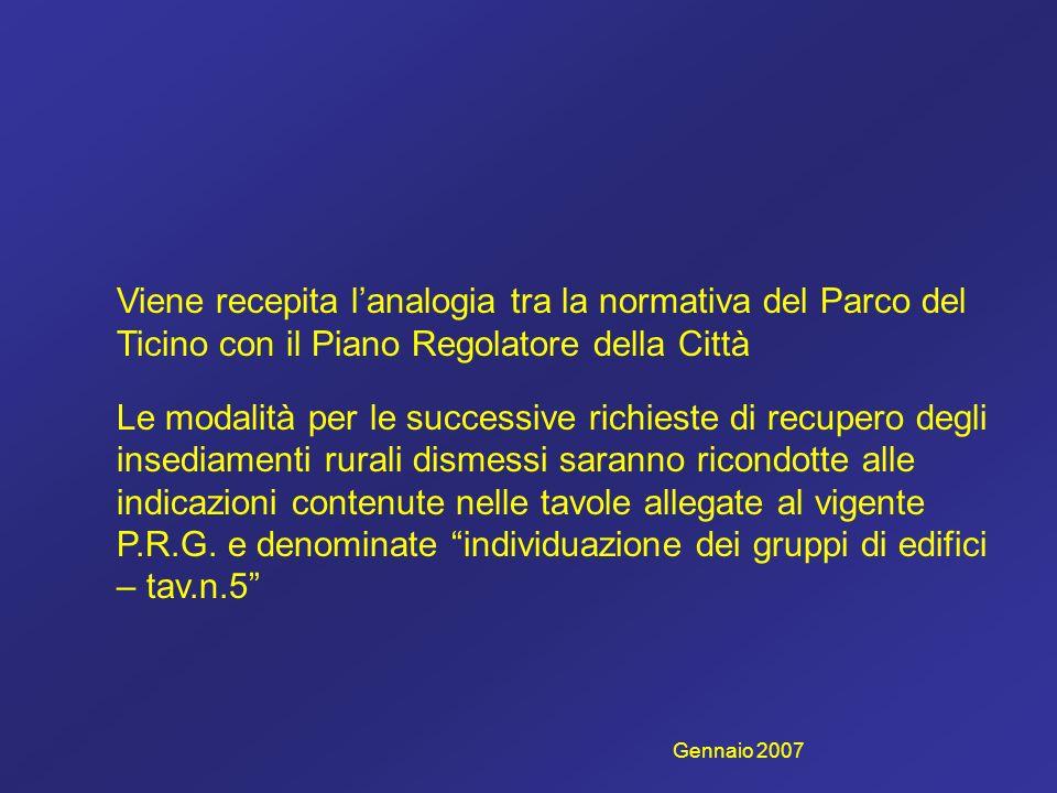 Viene recepita l'analogia tra la normativa del Parco del Ticino con il Piano Regolatore della Città