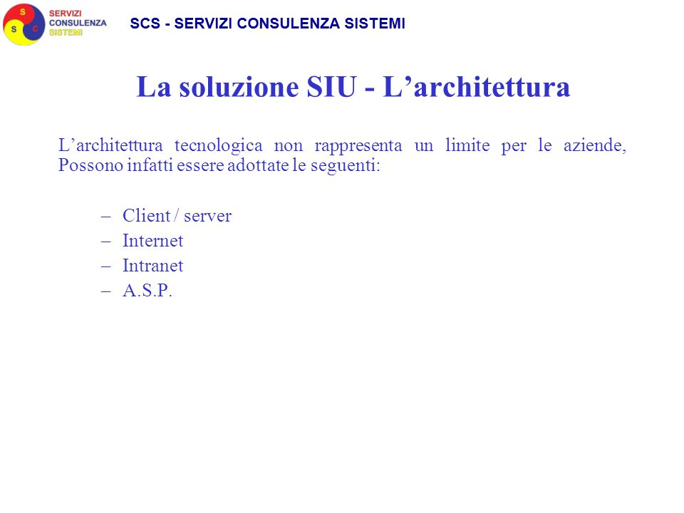 La soluzione SIU - L'architettura