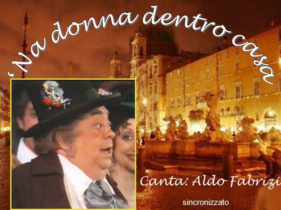 'Na donna dentro casa Canta: Aldo Fabrizi sincronizzato