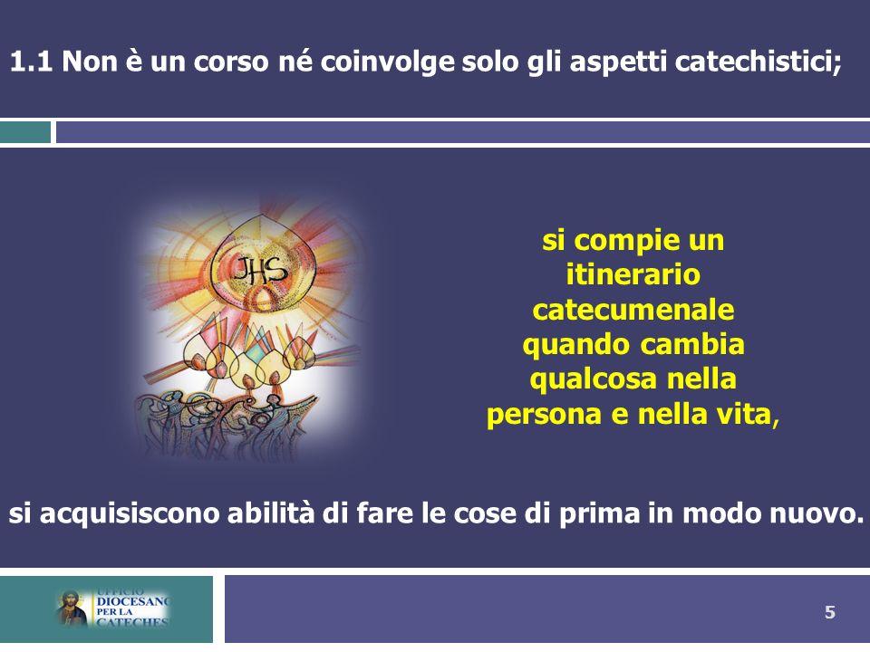 1.1 Non è un corso né coinvolge solo gli aspetti catechistici;