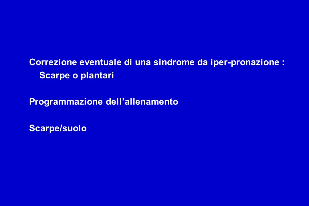 Correzione eventuale di una sindrome da iper-pronazione :