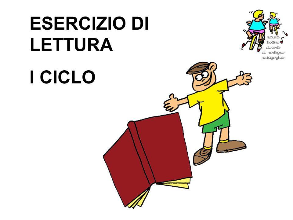 ESERCIZIO DI LETTURA I CICLO