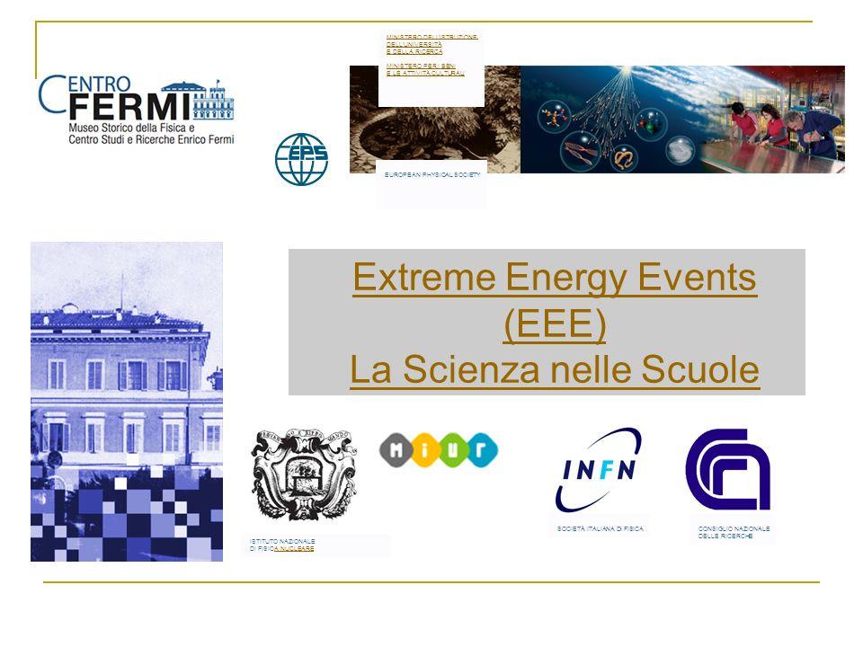 Extreme Energy Events (EEE) La Scienza nelle Scuole