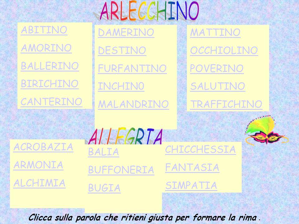 ARLECCHINO ALLEGRIA ABITINO AMORINO BALLERINO BIRICHINO CANTERINO