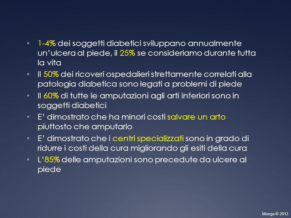 1-4% dei soggetti diabetici sviluppano annualmente un'ulcera al piede, il 25% se consideriamo durante tutta la vita