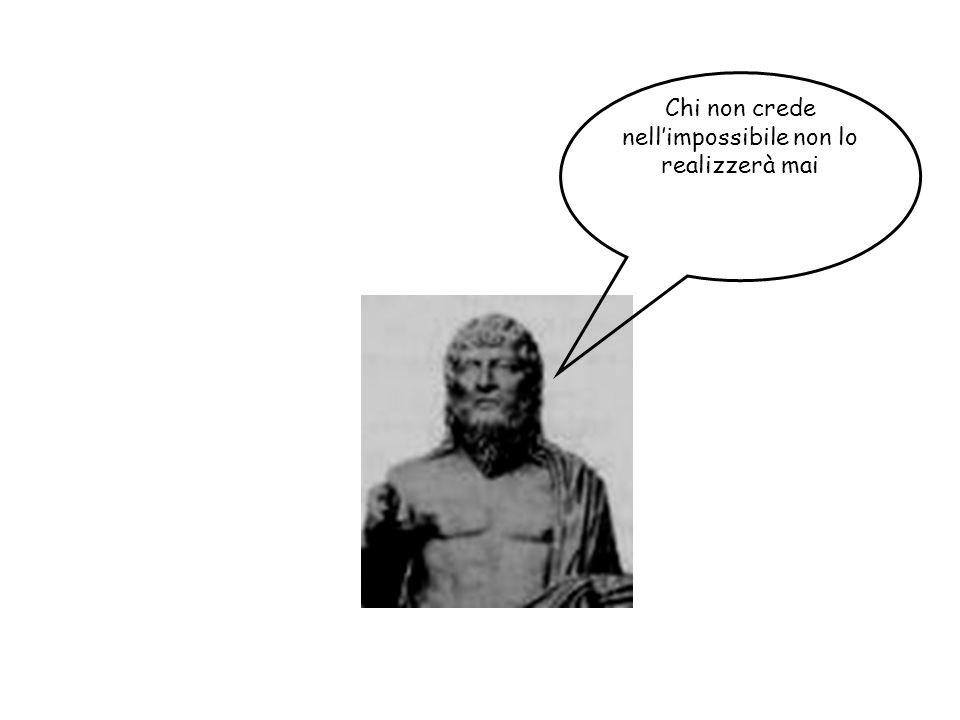 Chi non crede nell'impossibile non lo realizzerà mai