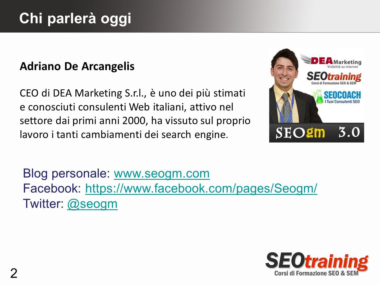Chi parlerà oggi Adriano De Arcangelis Blog personale: www.seogm.com