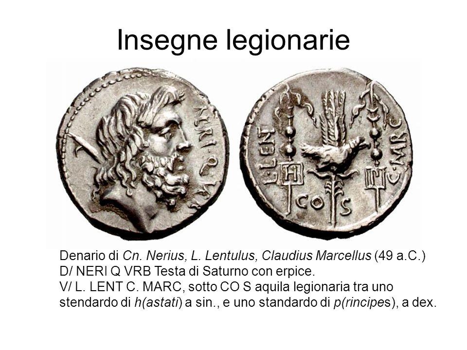 Insegne legionarie Denario di Cn. Nerius, L. Lentulus, Claudius Marcellus (49 a.C.) D/ NERI Q VRB Testa di Saturno con erpice.