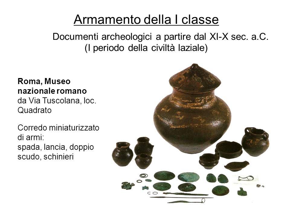 Armamento della I classe Documenti archeologici a partire dal XI-X sec. a.C. (I periodo della civiltà laziale)