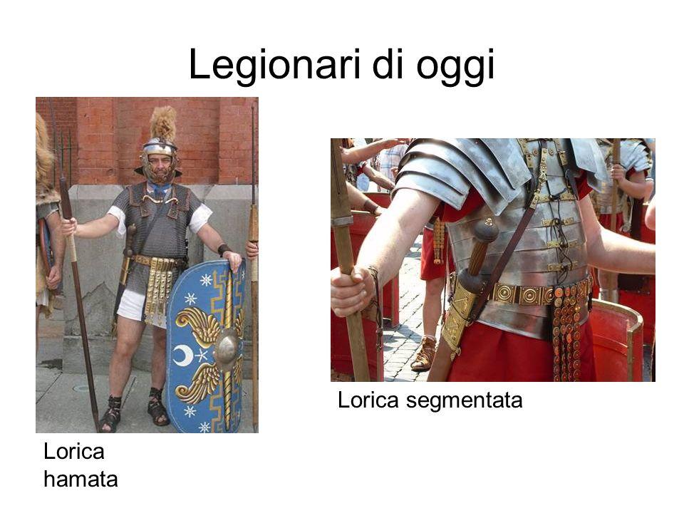 Legionari di oggi Lorica segmentata Lorica hamata