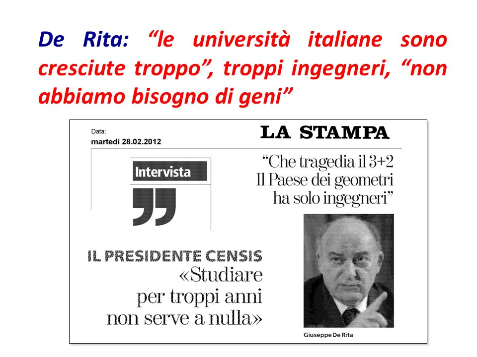 De Rita: le università italiane sono cresciute troppo , troppi ingegneri, non abbiamo bisogno di geni