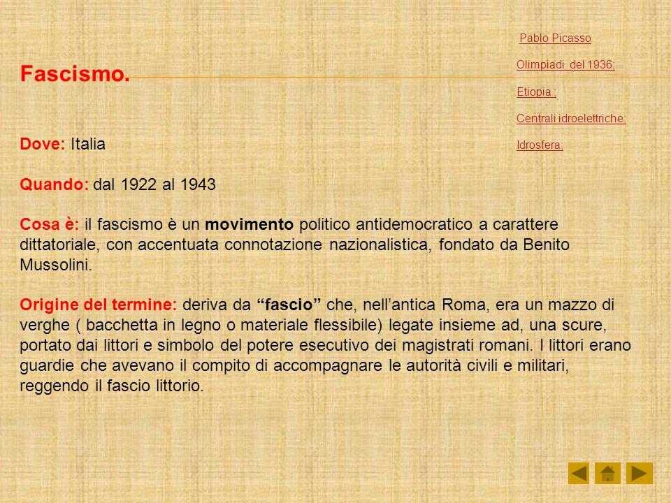 Fascismo. Dove: Italia Quando: dal 1922 al 1943