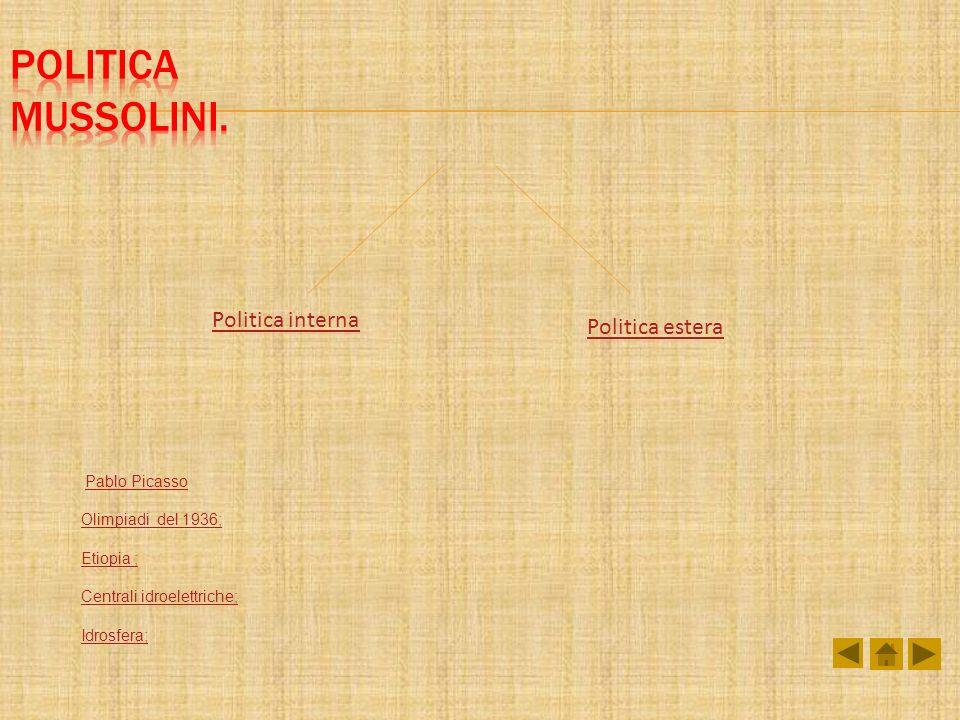 Politica Mussolini. Politica interna Politica estera Pablo Picasso